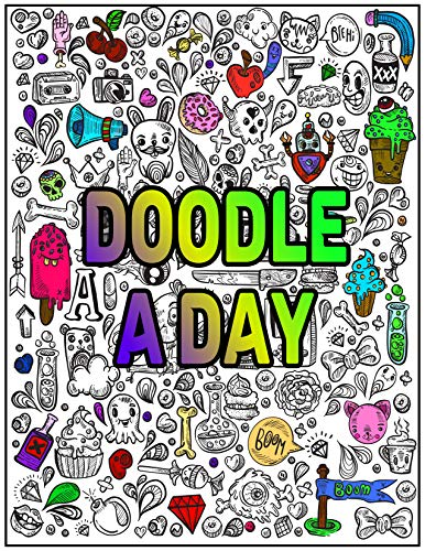 Doodle A Day: 365 Everyday Things to Draw and Sketch, use your creativity with a years worth of drawing ideas for doodling, sketching and coloring (English Edition)