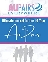 Ultimate Journal For The 1st Year Au Pair