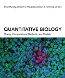 Quantitative Biology: Theory, Computational Methods, and Models (The MIT Press)