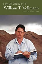 Conversations with William T. Vollmann (Literary Conversations Series)