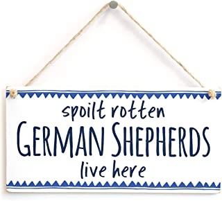 Puernash 5 x 10 Inchs Wooden Hanging Sign Spoilt Rotten German Shepherds Live here - Gifts for Dog Owners with Multiple Dogs