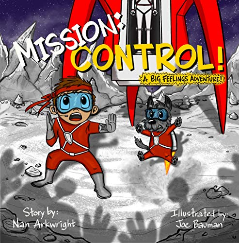 Mission: CONTROL!: A Big Feelings Adventure! (English Edition)