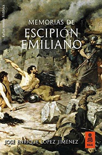 Memorias de Escipi—n Emiliano: 35 (Kailas Ficción)