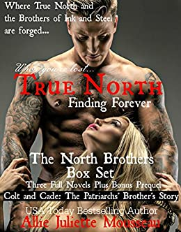 True North Box Set: Books 1 - 3 with Bonus novel FORGED - Colt and Cade The Patriarchs' Brother's Story by [Allie Juliette Mousseau]