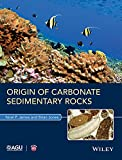 Origin of Carbonate Rocks (Wiley Works) - Noel P. James