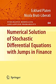 Numerical Solution of Stochastic Differential Equations with Jumps in Finance (Stochastic Modelling and Applied Probability Book 64)