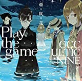 Play the game (OCCULTIC;NINE盤)