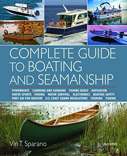 Compare Textbook Prices for Complete Guide to Boating and Seamanship: Powerboats - Canoeing and Kayaking - Fishing Boats - Navigation - Water Sports - Fishing - Water Survival - ... - Boating Safety - First Aid For Boaters  ISBN 9780789332875 by Sparano, Vin T.