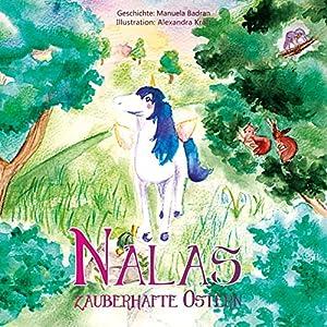 Nalas zauberhafte Ostern (Nalas Abenteuer)