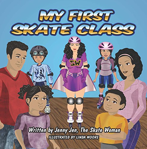 My First Skate Class: 5 Minute Story of Skating Lessons. Learn to Skate from New Superhero, Skate Woman! Discover Secret Tools to Skate Cool! Plus, Quick ... Wheel? (My First Skate Books Book 3)