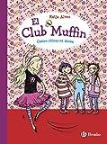 El club Muffin: Cuatro chicas en danza (Castellano - A Partir De 8 Años - Personajes - El Club Muffin)