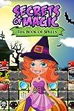 Secrets of Magic: The Book of Spells [Download]