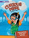 Curious Pearl Dives into Weather: 4D An Augmented Reading Science Experience (Curious Pearl, Science Girl 4D)