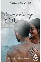 It Was Always You: A Destination Wedding Book (Destination Weddings 1) Kindle Edition