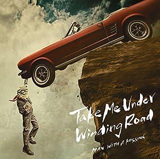 Take Me Under/Winding Road(初回生産限定盤)(DVD付)