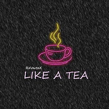 Like A Tea