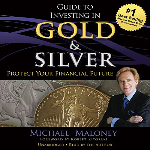 Guide to Investing in Gold and Silver  By  cover art