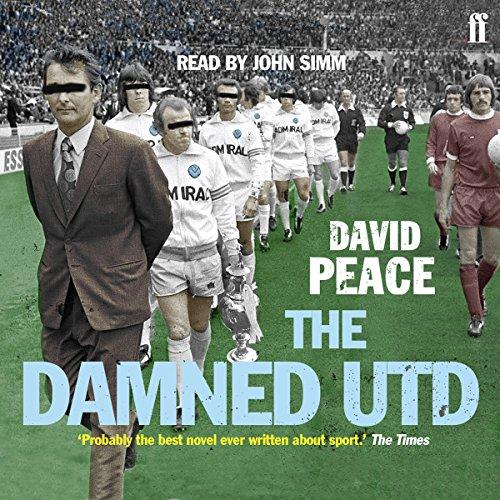 Amazon.com: The Damned Utd (Audible Audio Edition): David Peace, John Simm,  Faber & Faber: Audible Books & Originals