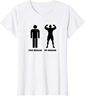 Womens Your Husband My Husband funny Body Building t-shirt