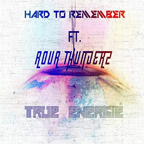 Hard To Remember & Rour Thunderz
