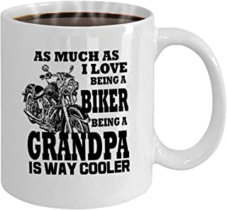 Biker Grandpa, As Much as I Love Being a Biker, Being a Grandpa is Way Cooler. Funny Unique Harley Inspired Novelty Coffee Mug Cup Motorcycle Birthday Gift Present for Him