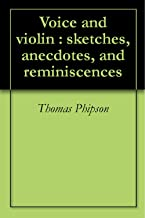 Voice and violin : sketches, anecdotes, and reminiscences