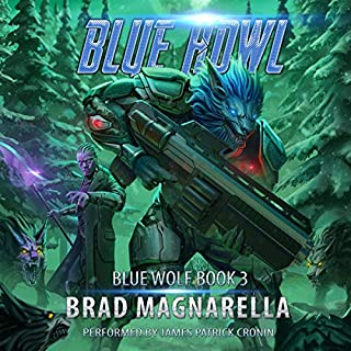 Blue Howl     Blue Wolf Series, Book 3              By:                                                                                                                                 Brad Magnarella                               Narrated by:                                                                                                                                 James Patrick Cronin                      Length: 7 hrs and 20 mins     6 ratings     Overall 5.0