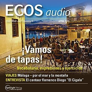 ECOS Audio - Vamos de tapas. 4/2013     Spanisch lernen Audio - Tapas: Wortschatz und Wendungen              Autor:                                                                                                                                 Covadonga Jimenez                               Sprecher:                                                                                                                                 div.                      Spieldauer: 58 Min.     6 Bewertungen     Gesamt 5,0