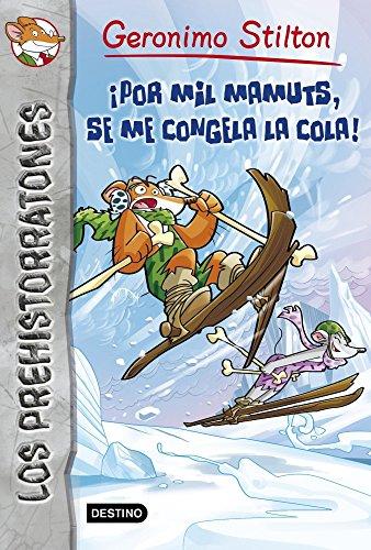 ¡Por mil mamuts, se me congela la cola!: Prehistorratones 3 (Geronimo Stilton)