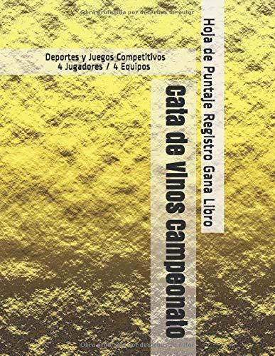 Cata de Vinos Campeonato - Deportes y Juegos Competitivos - 4 Jugadores / 4 Equipos - Hoja de Puntaje Registro Gana Libro
