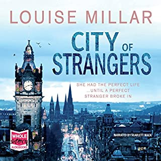City of Strangers                   Written by:                                                                                                                                 Louise Millar                               Narrated by:                                                                                                                                 Scarlett Mack                      Length: 11 hrs and 34 mins     Not rated yet     Overall 0.0