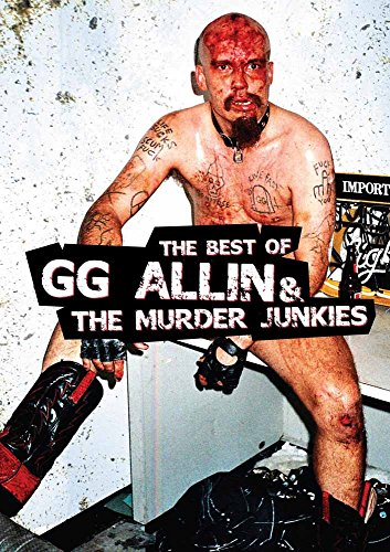 The best of GG Allin & The murder junkies [Edizione: Regno Unito]