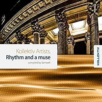 Kollektiv Artists. Rhythm And A Muse.