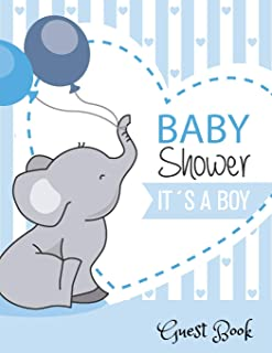 Baby Shower It's a Boy Guest Book: Baby Shower Guest Book Sign In/Guest Registry with Gift Log, Free Layout  Message For F...