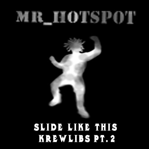 Amazon.com: Slide Like This Krewlibs, Pt. 2: Mr_hotspot: MP3 ...