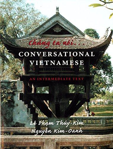 Chung Ta Noi: Conversational Vietnamese--An Intermediate Text
