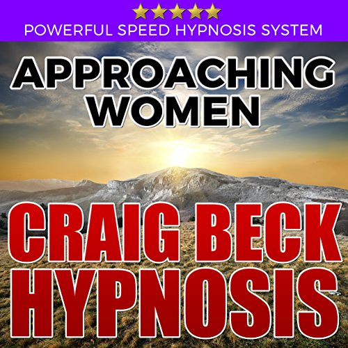 Approaching Women: Craig Beck Hypnosis audiobook cover art