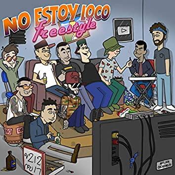 No Estoy Loco (Freestyle)