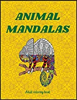 Animal Mandalas: Beautiful Mandalas for Stress Relief and Relaxation / Coloring Pages for Meditation and Mindfulness