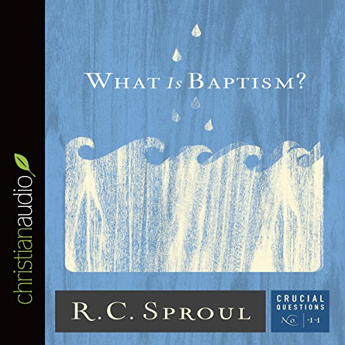 What Is Baptism? audiobook cover art
