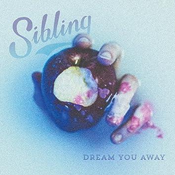 Dream You Away