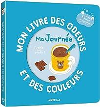 MON LIVRE DES ODEURS ET DES COULEURS - MA JOURNÉE (Mon livre odeurs et couleurs)