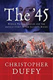 The '45: Bonnie Prince Charlie: Bonnie Prince Charlie and the Untold Story of the Jacobite Rising