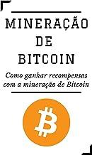 MINERAÇÃO DE BITCOIN: Como ganhar recompensas com a mineração de Bitcoin