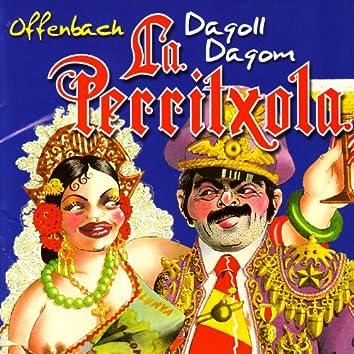 Dagoll Dagom - La Perritxola