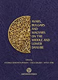 Avars, Bulgars and Magyars on the Middle and Lower Danube: Proceedings of the Bulgarian-Hungarian Meeting, Sofia, May 27–28, 2009 (German and English Edition)