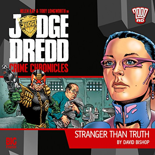 Judge Dredd - Crime Chronicles - Stranger Than Truth audiobook cover art