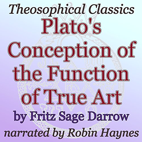 Plato's Conception of the Function of True Art: Theosophical Classics audiobook cover art