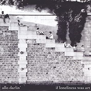 If Loneliness Was Art