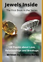 Jewels Inside: 100 Poems about Love, Relationships and Breakups (Jewels Inside Series)